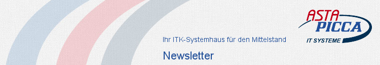 Newsletter ASTA-PICCA IT-Systeme GmbH